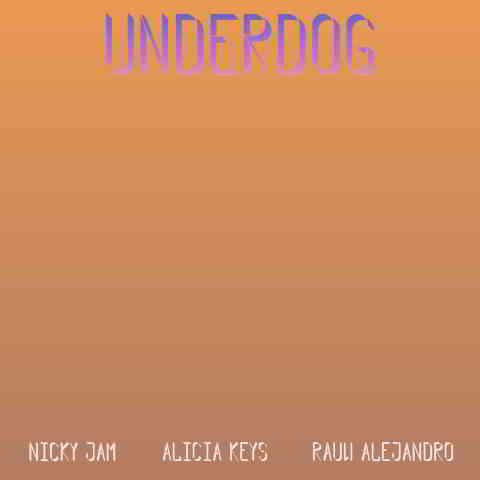 دانلود آهنگ Alicia Keys به نام Underdog (Nicky Jam & Rauw Alejandro Remix)