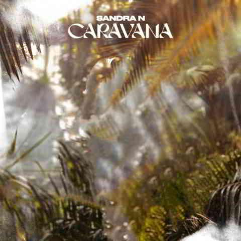 دانلود آهنگ Sandra N. به نام Caravana
