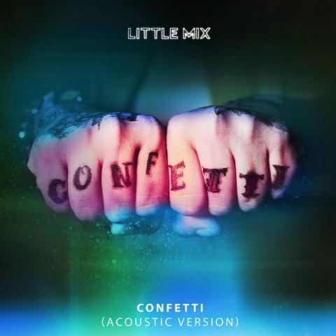 دانلود آهنگ Little Mix به نام Confetti (Acoustic)