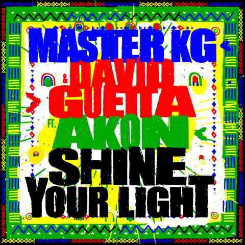 دانلود آهنگ Master KG & David Guetta به نام Shine Your Light