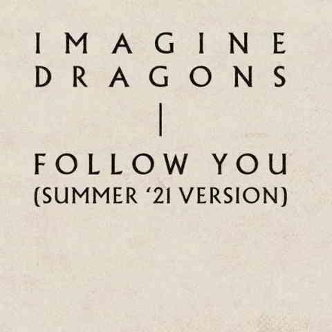 دانلود آهنگ Imagine Dragons به نام Follow You (Summer '21 Version)