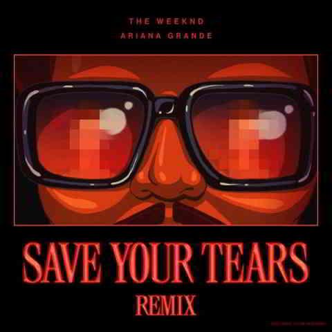 دانلود آهنگ The Weeknd & Ariana Grande به نام Save Your Tears (Remix)