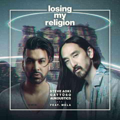 دانلود آهنگ Steve Aoki, GATTÜSO & Aukoustics به نام Losing My Religion