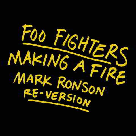 دانلود آهنگ Foo Fighters & Mark Ronson به نام Making A Fire (Mark Ronson Re-Version)