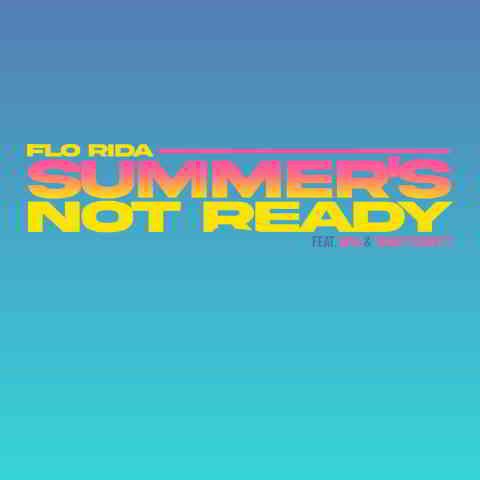 دانلود آهنگ Flo Rida به نام Summer's Not Ready