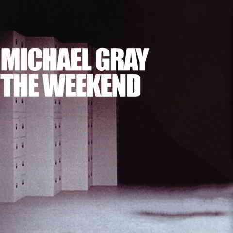 دانلود آهنگ Michael Gray به نام The Weekend (Radio Edit)
