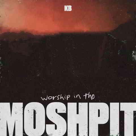 دانلود آهنگ KB به نام Worship in the Moshpit