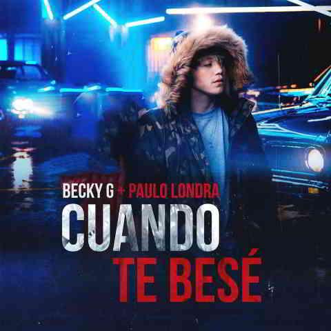 دانلود آهنگ Becky G. & Paulo Londra به نام Cuando Te Besé