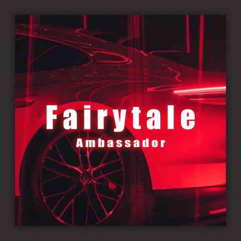 دانلود آهنگ Ambassador به نام Fairytale