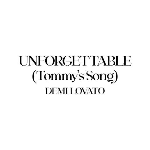 دانلود آهنگ Demi Lovato به نام Unforgettable (Tommy's Song)