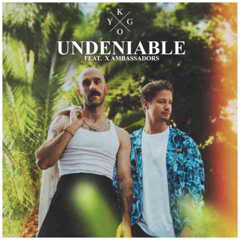 دانلود آهنگ Kygo ft. X Ambassadors به نام Undeniable